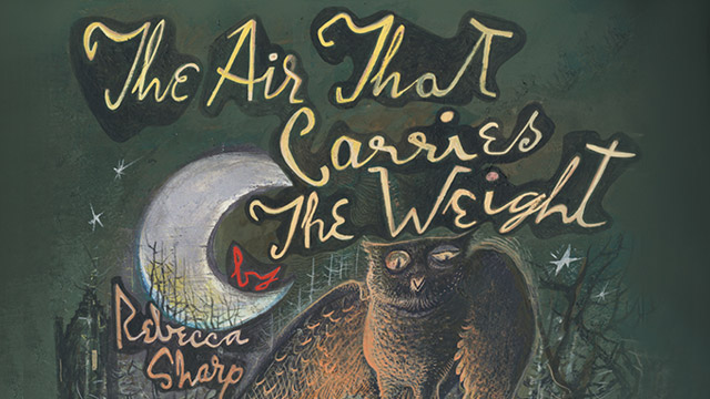Promotional illustration for The Air That Carries the Weight showing the show titles in yellow above a crescent moon, stars, an owl, a forest and an old house on a dark green background